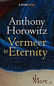 Vermeer to Eternity (Kindle Single)