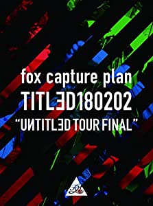 TITLED180202 ~UИTITLƎD TOUR FINAL~