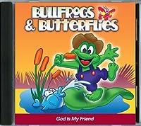 Bullfrogs & Butterflies: God Is My Friend by Bridgestone Kids