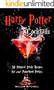 Harry Potter Cocktails: 30 Magical Drink Recipes for your Potterhead Parties (English Edition)