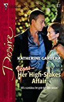 Her High-Stakes Affair (Harlequin Desire)