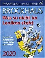 Brockhaus. Was so nicht im Lexikon steht 2020: Kuriositaeten, Histoerchen und merkwuerdige Geschichten