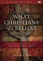 What Christians Ought to Believe Video Lectures: An Introduction to Christian Doctrine Through the Apostles' Creed [DVD]