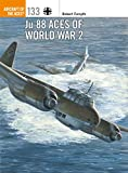 Ju 88 Aces of World War 2 (Aircraft of the Aces Book 133) (English Edition) 画像