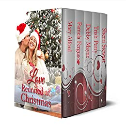 Love Reunited at Christmas: Contemporary Romances by [Alford, Mary, Ferguson, Pamela, Mayne, Debby, Perry, Trish, Stewart, Sherri]