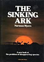 The Sinking Ark: A New Look at the Problem of Disappearing Species