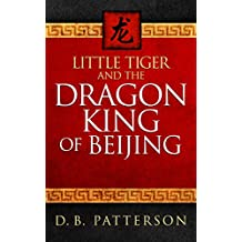 Little Tiger and the Dragon King of Beijing