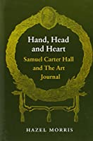Hand, Head and Heart: Samuel Carter Hall and the Art Journal