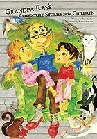 Grandpa Ray's Adventure Stories for Children