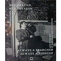 Always a Searcher Always a Fighter / Hep Arayan Hep Savasan