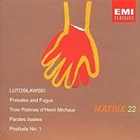 Lutoslawski;Preludes&Fugue