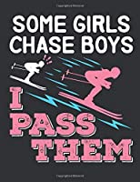 Some Girls Chase Boys I Pass Them: Ski Notebook, Blank Paperback Book to write in, Skier Gift, 150 pages, college ruled