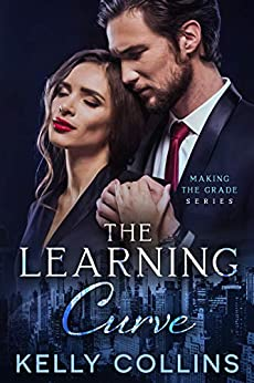 The Learning Curve (Making the Grade Series Book 3) by [Collins, Kelly]