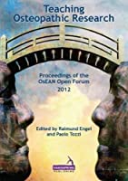 Teaching Osteopathic Research: Proceedings of the OsEAN Open Forum 2012