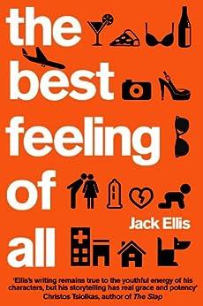 The Best Feeling of All by [Ellis, Jack]