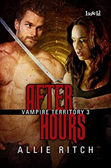 After Hours (Vampire Territory Book 3) by [Ritch, Allie]
