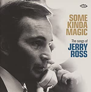 Some Kinda Magic ~ The Songs Of Jerry Ross