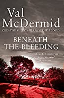 Beneath the Bleeding (Tony Hill and Carol Jordan) by NA(1905-07-04)
