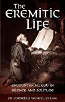The Eremitic Life: Encountering God in Silence and Solitude