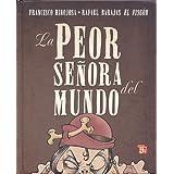 La peor señora del mundo/ The worst lady of the world