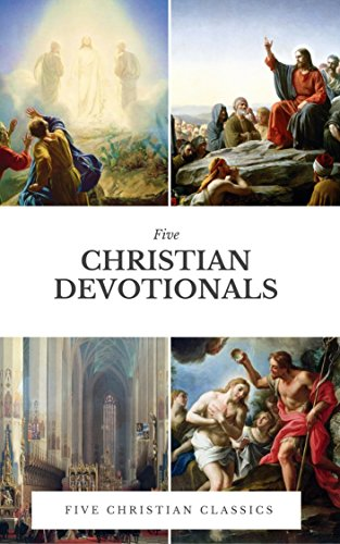 Christian Devotionals: Five Christian Classics