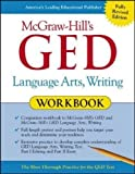 McGraw-Hill's GED Language Arts, Writing Workbook (Mcgraw-hill's Ged Workbook Series)