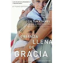 Crianza Llena De Gracia (Grace Based Parenting)