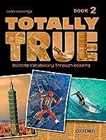 Totally True Book 2: Building Vocabulary Through Reading