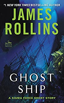 [Rollins, James]のGhost Ship: A Sigma Force Short Story (English Edition)