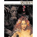 Spectrum 9: The Best in Contemporary Fantastic Art (SPECTRUM (UNDERWOOD BOOKS))