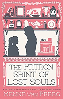 The Patron Saint of Lost Souls: A magical story of getting your heart's desire… by [van Praag, Menna]