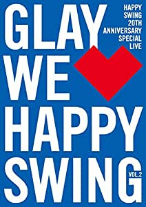 HAPPY SWING 20th Anniversary SPECIAL LIVE 〜WeHappy Swing〜 Vol.2(通常盤) [DVD]