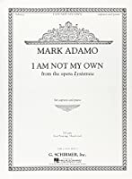Mark Adamo: I Am Not My Own from Lysistrata