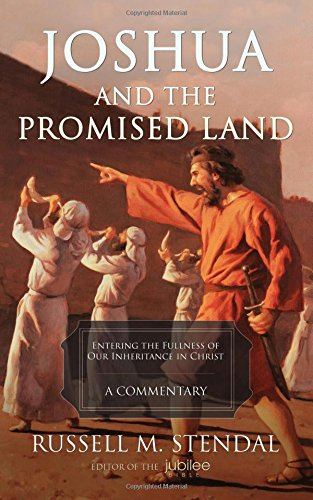 Download Joshua and the Promised Land: Entering the Fullness of Our Inheritance in Christ 1622454324