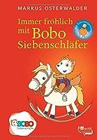 Immer froehlich mit Bobo Siebenschlaefer: Bildgeschichten fuer ganz Kleine