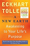 A New Earth: Awakening Your Life's Purpose (Oprah's Book Club)