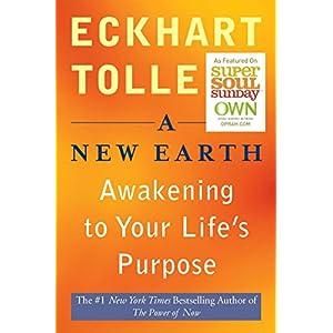 A New Earth: Awakening Your Life's Purpose (Oprah's Book Club)