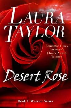[TAYLOR, LAURA]のDESERT ROSE: A Military Romance (Warrior Series, #1) (English Edition)