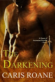 The Darkening (The Guardians of Ascension Book 2) by [Roane, Caris]
