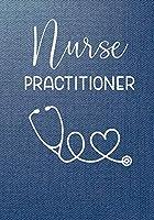 Nurse Practitioner: Nurses Practitioner Gifts Journals, Planner Calendar for Nurse Practioners, Graduate Students Social Service Gifts,  Birthday Present, Medical Notebooks