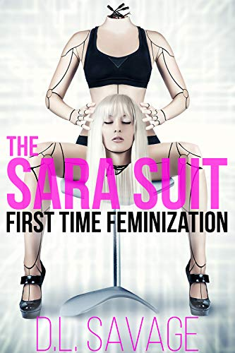 The Sara Suit: First Time Feminization (English Edition)