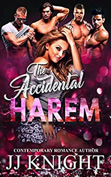 The Accidental Harem: A Contemporary Reverse Harem Romantic Comedy by [Knight, JJ]