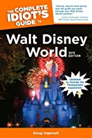 The Complete Idiot's Guide to Walt Disney World, 2013 Edition