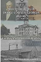 Selected Sketches of Dodge County, Georgia History