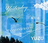 Yesterday and Tomorrow / ゆず