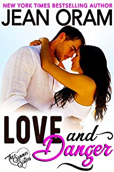 Love and Danger: A Billionaire Bodyguard Sweet Contemporary Romance (The Summer Sisters Book 4) by [Oram, Jean]