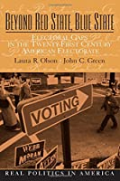 Beyond Red State and Blue State: Electoral Gaps in the 21st Century American Electorate (Real Politics in America Series)