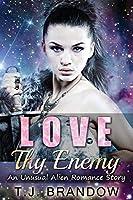 Love Thy Enemy (An Unusual Alien Romance Story)