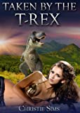 Taken by the T-Rex (Dinosaur Erotica) (English Edition)