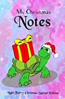 My Christmas Notes: Special Christmas Notebooks & Journals Edition: Notebook/Journal/Diary/Planner/Memory Notebook/Keepsake Book Size: 6x9, Lined Pages, 100 Pages Xmas Special Edition for Women, Men, Girls and Boys at All Ages!